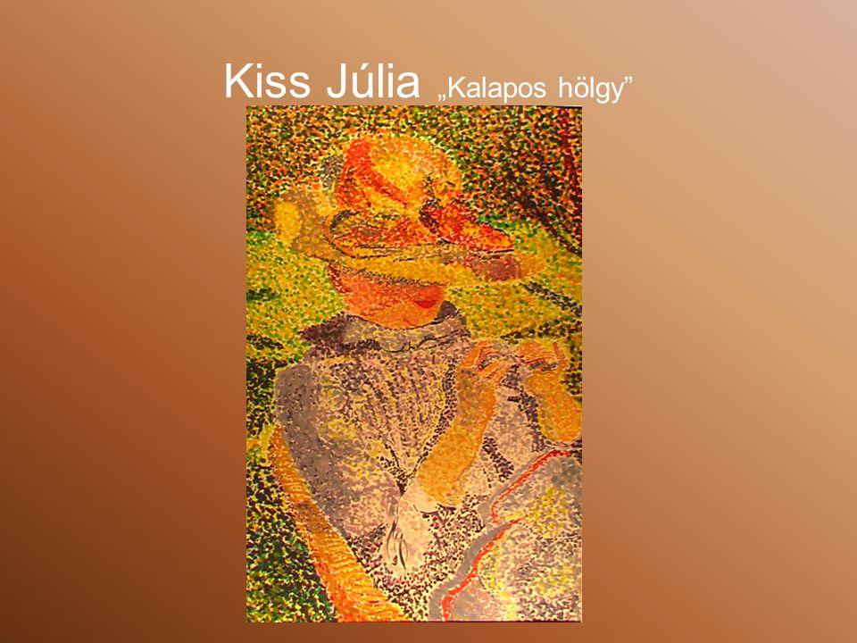 """Kiss Júlia """"Kalapos hölgy"""