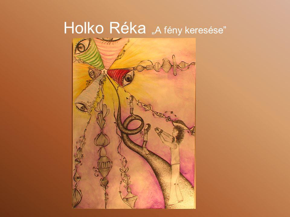 """Holko Réka """"A fény keresése"""