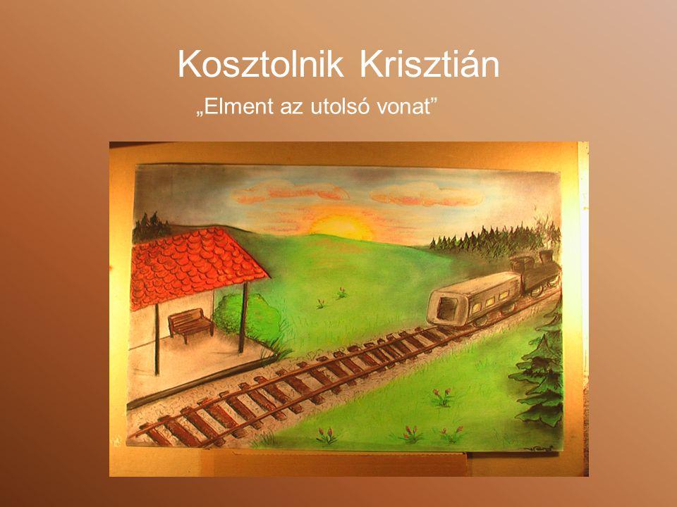 """Kosztolnik Krisztián """"Elment az utolsó vonat"""