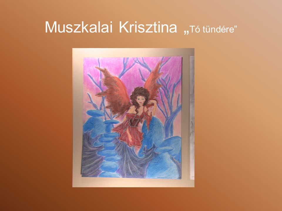 """Muszkalai Krisztina """"Tó tündére"""