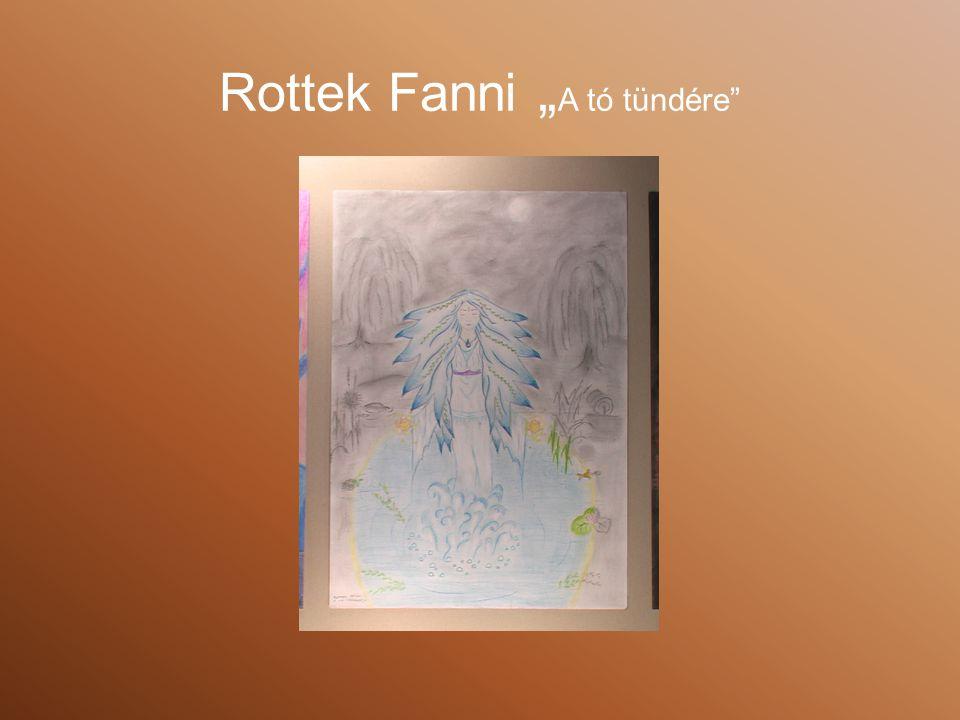 """Rottek Fanni """"A tó tündére"""