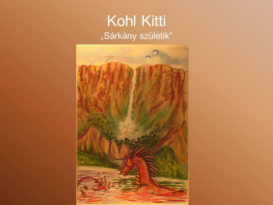 """Kohl Kitti """"Sárkány születik"""