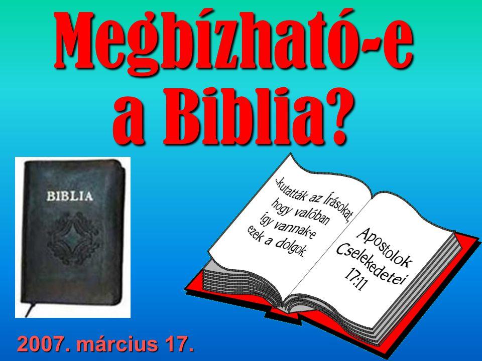 Megbízható-e a Biblia 2007. március 17.