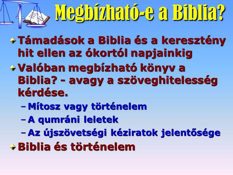 Megbízható-e a Biblia Támadások a Biblia és a keresztény hit ellen az ókortól napjainkig.