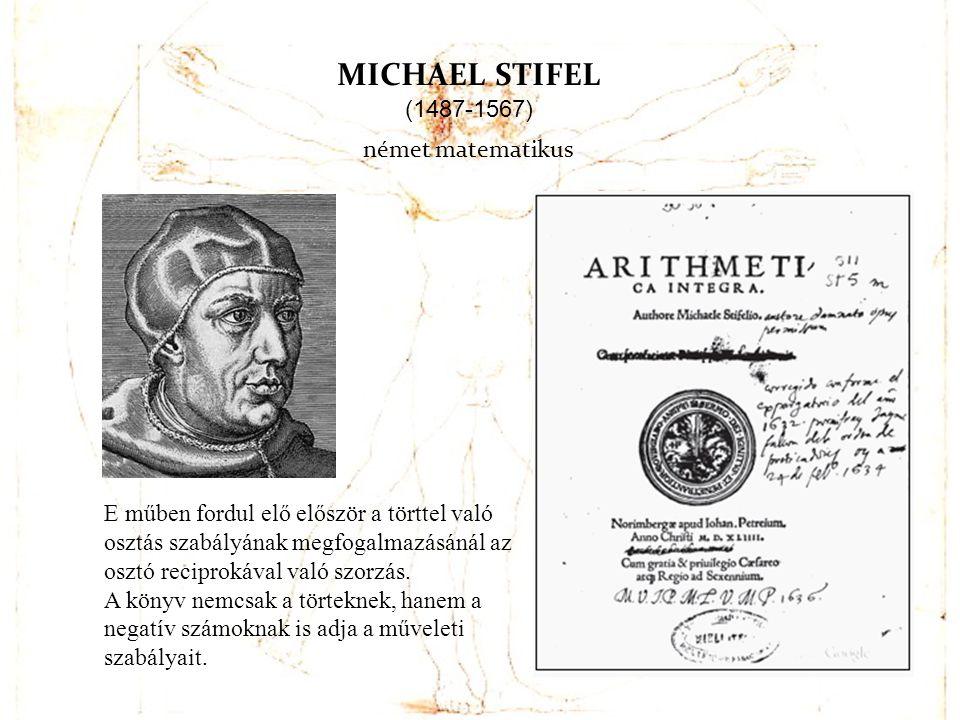 MICHAEL STIFEL (1487-1567) német matematikus