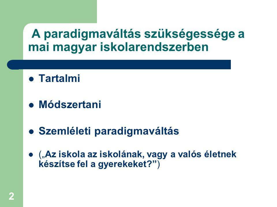 A paradigmaváltás szükségessége a mai magyar iskolarendszerben
