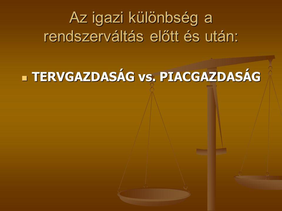 Az igazi különbség a rendszerváltás előtt és után: