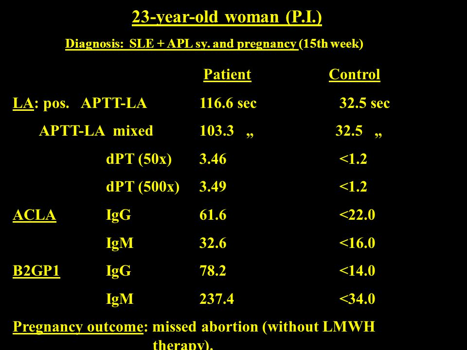 Diagnosis: SLE + APL sy. and pregnancy (15th week)