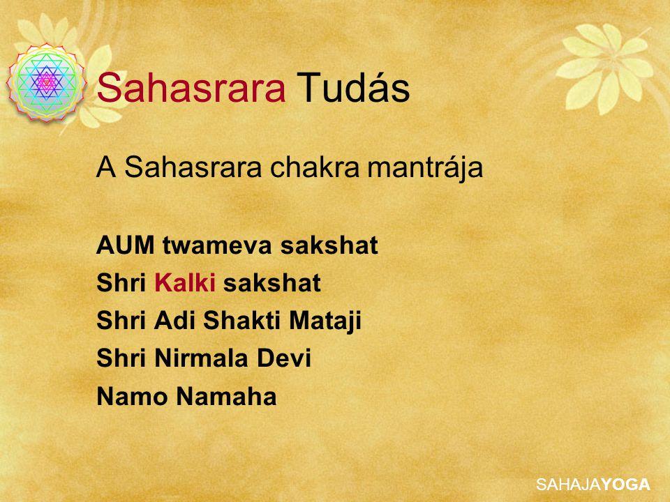 Sahasrara Tudás A Sahasrara chakra mantrája AUM twameva sakshat