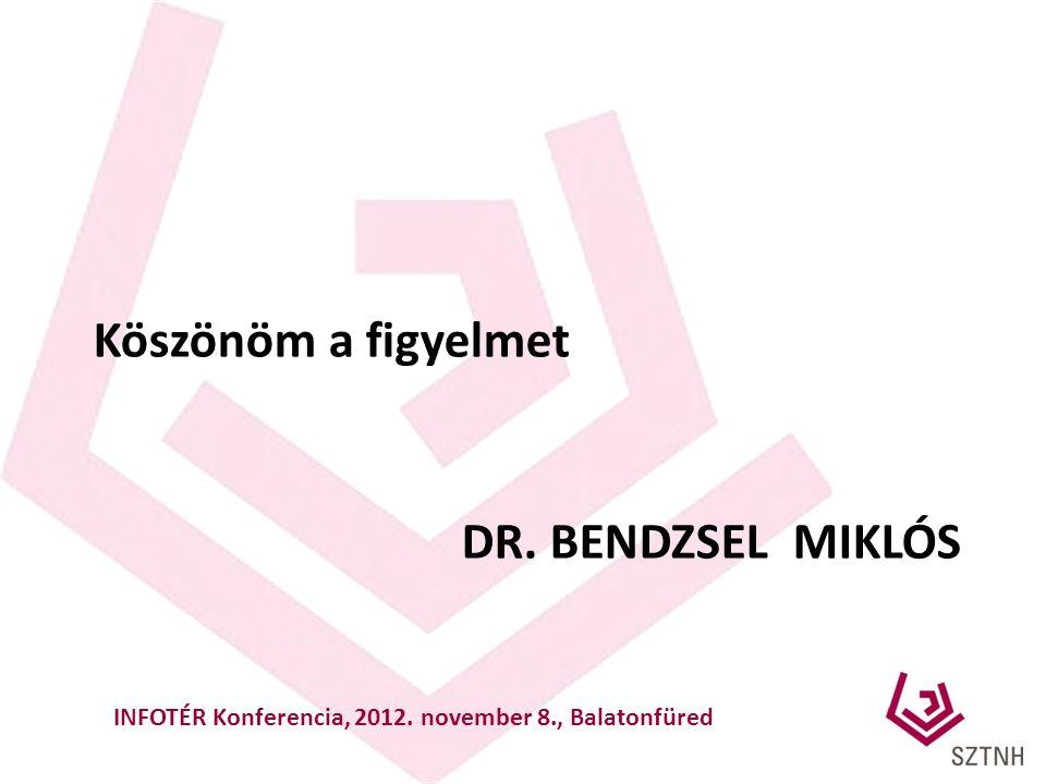 Köszönöm a figyelmet Dr. Bendzsel miklós