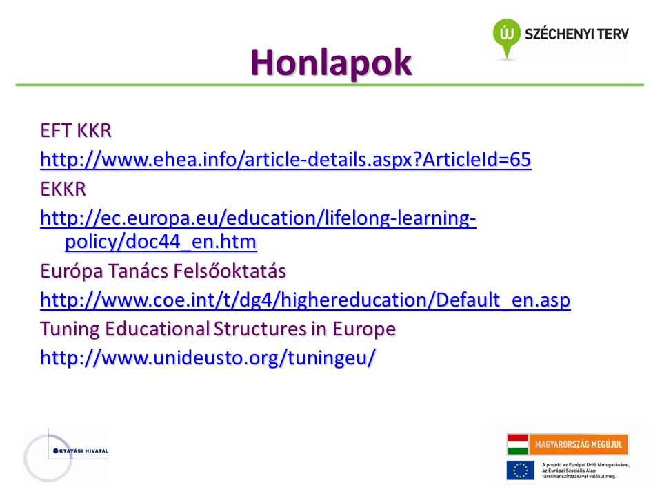 Honlapok EFT KKR. http://www.ehea.info/article-details.aspx ArticleId=65. EKKR.