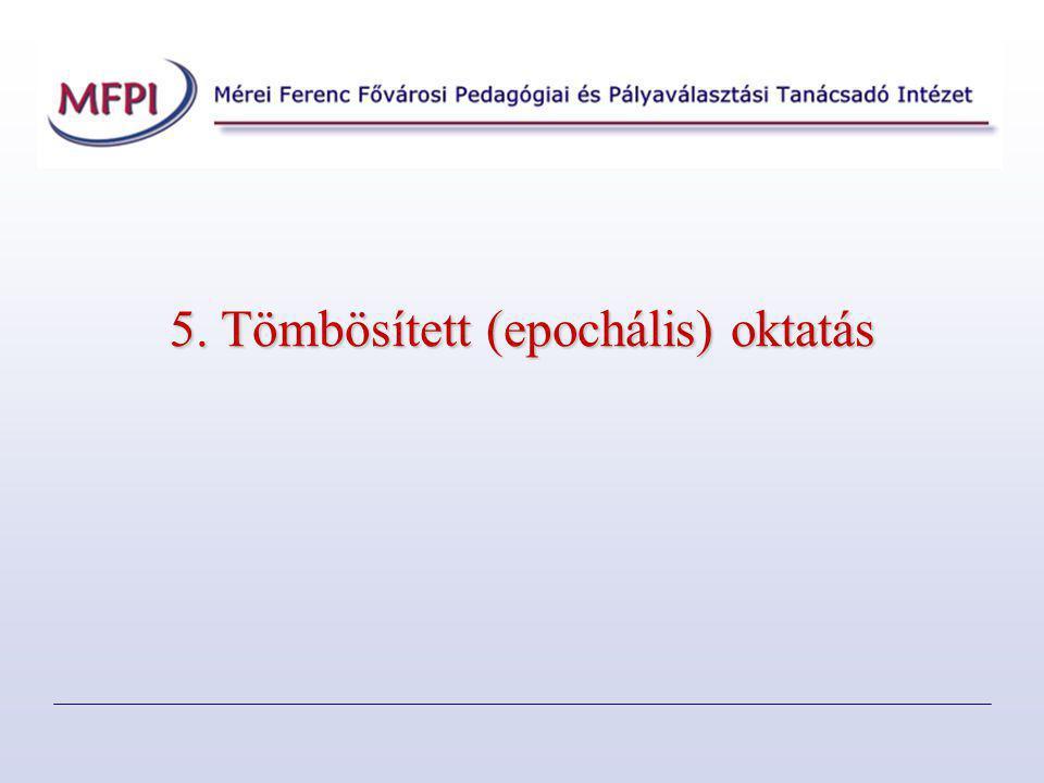 5. Tömbösített (epochális) oktatás