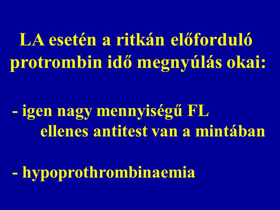 LA esetén a ritkán előforduló protrombin idő megnyúlás okai: