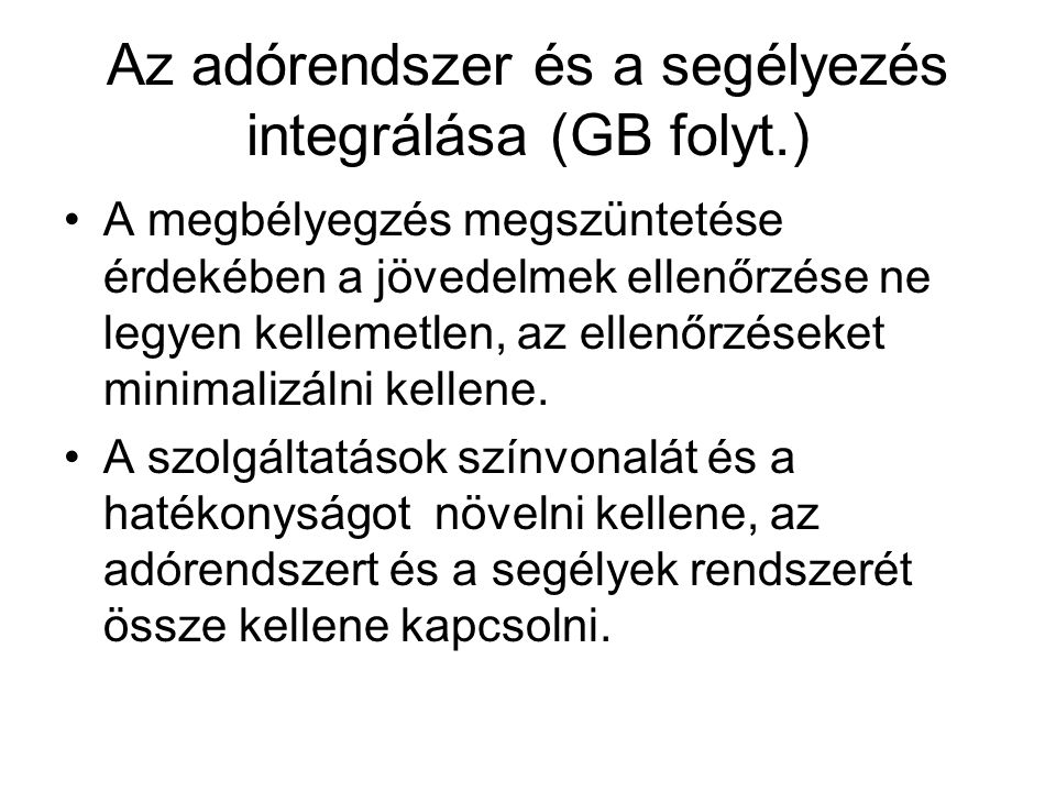 Az adórendszer és a segélyezés integrálása (GB folyt.)