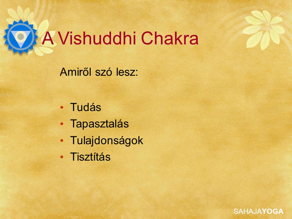 A Vishuddhi Chakra Amiről szó lesz: Tudás Tapasztalás Tulajdonságok