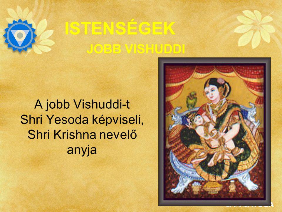 A jobb Vishuddi-t Shri Yesoda képviseli, Shri Krishna nevelő anyja