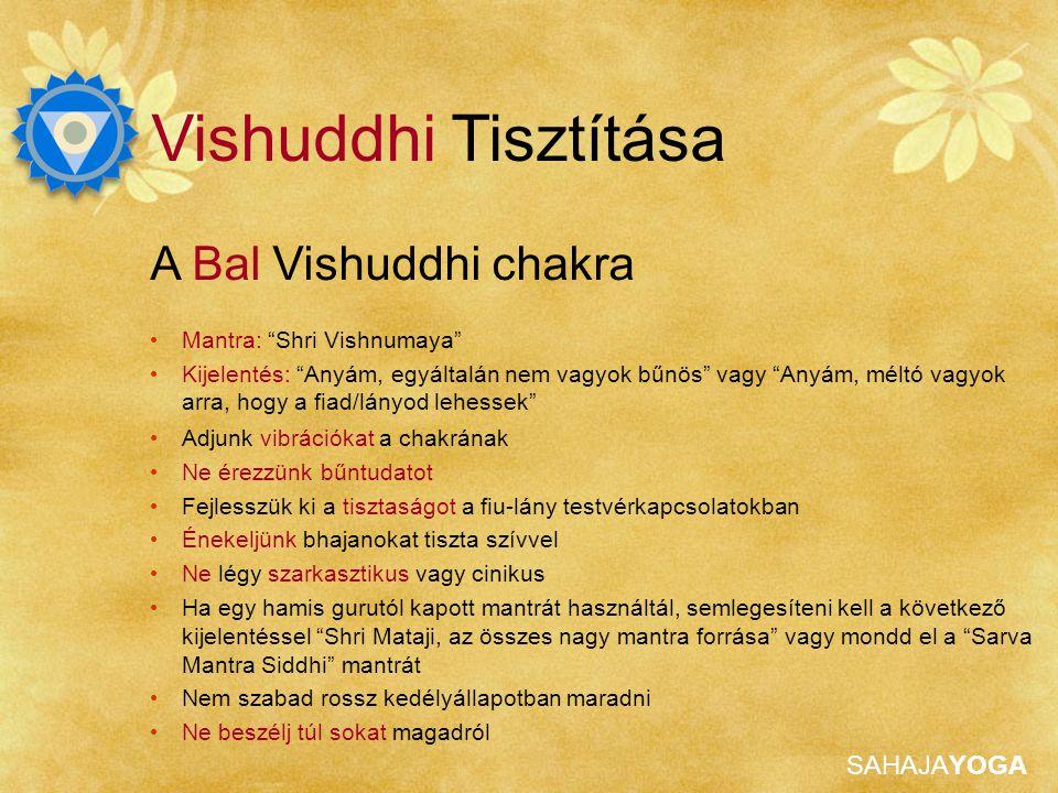 Vishuddhi Tisztítása A Bal Vishuddhi chakra Mantra: Shri Vishnumaya