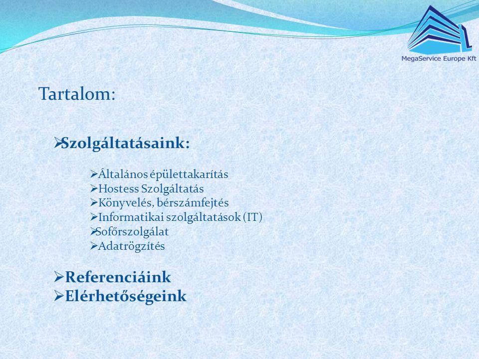 Tartalom: Szolgáltatásaink: Referenciáink Elérhetőségeink