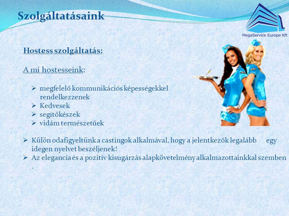 Szolgáltatásaink Hostess szolgáltatás: A mi hostesseink: