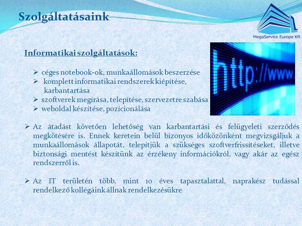 Szolgáltatásaink Informatikai szolgáltatások: