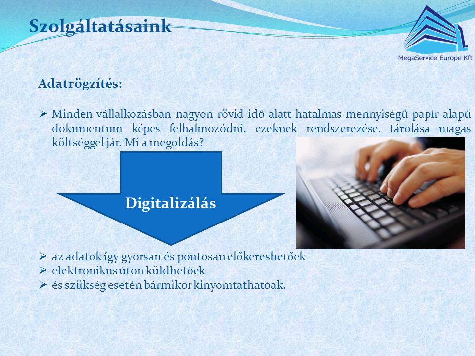 Szolgáltatásaink Digitalizálás Adatrögzítés: