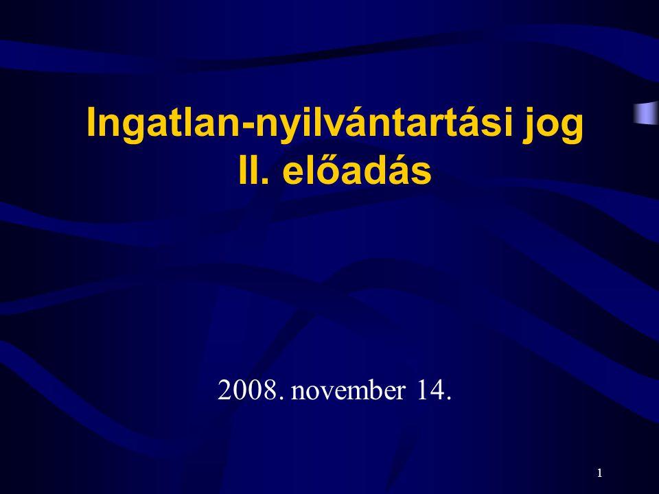 Ingatlan-nyilvántartási jog II. előadás