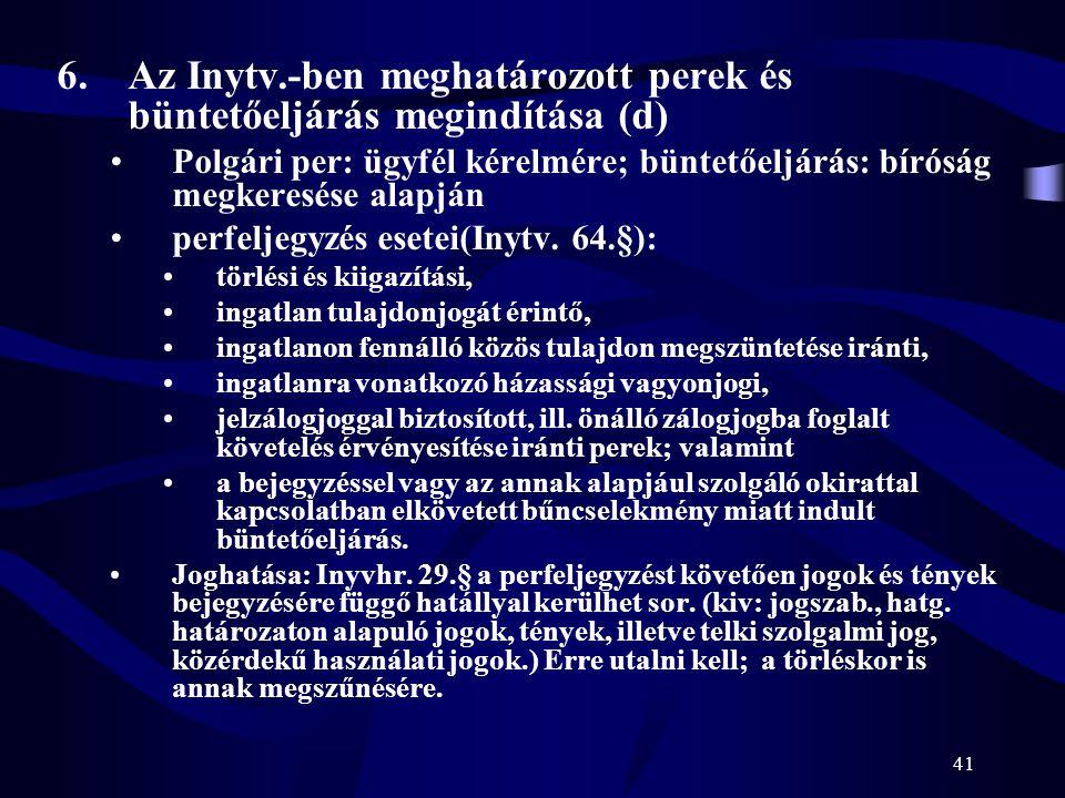 Az Inytv.-ben meghatározott perek és büntetőeljárás megindítása (d)