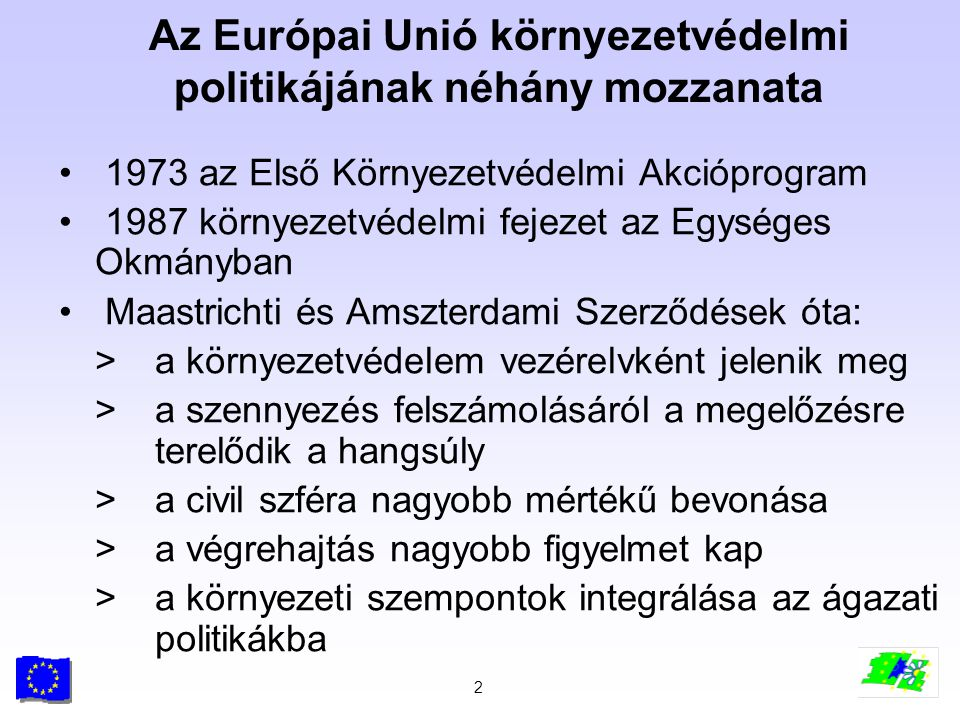 Az Európai Unió környezetvédelmi politikájának néhány mozzanata