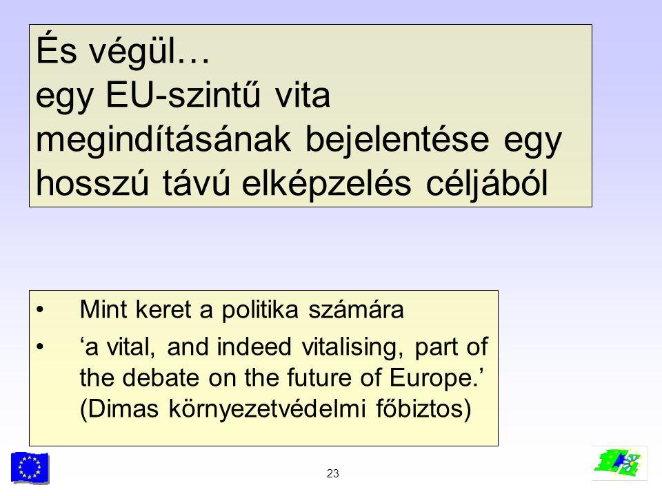 És végül… egy EU-szintű vita megindításának bejelentése egy hosszú távú elképzelés céljából