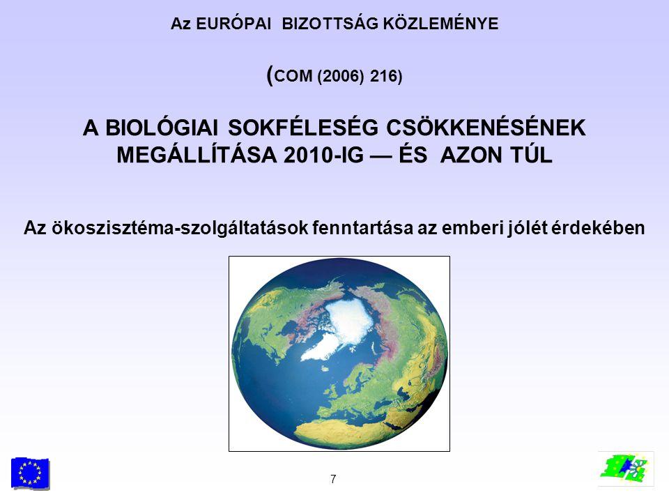 Az EURÓPAI BIZOTTSÁG KÖZLEMÉNYE (COM (2006) 216) A BIOLÓGIAI SOKFÉLESÉG CSÖKKENÉSÉNEK MEGÁLLÍTÁSA 2010-IG — ÉS AZON TÚL Az ökoszisztéma-szolgáltatások fenntartása az emberi jólét érdekében