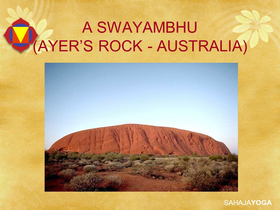 A SWAYAMBHU (AYER'S ROCK - AUSTRALIA)