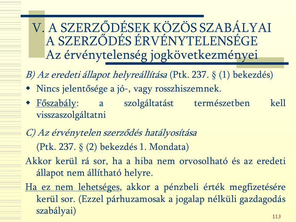 V. A SZERZŐDÉSEK KÖZÖS SZABÁLYAI A SZERZŐDÉS ÉRVÉNYTELENSÉGE Az érvénytelenség jogkövetkezményei