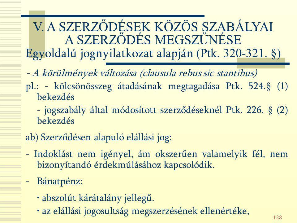 V. A SZERZŐDÉSEK KÖZÖS SZABÁLYAI A SZERZŐDÉS MEGSZŰNÉSE