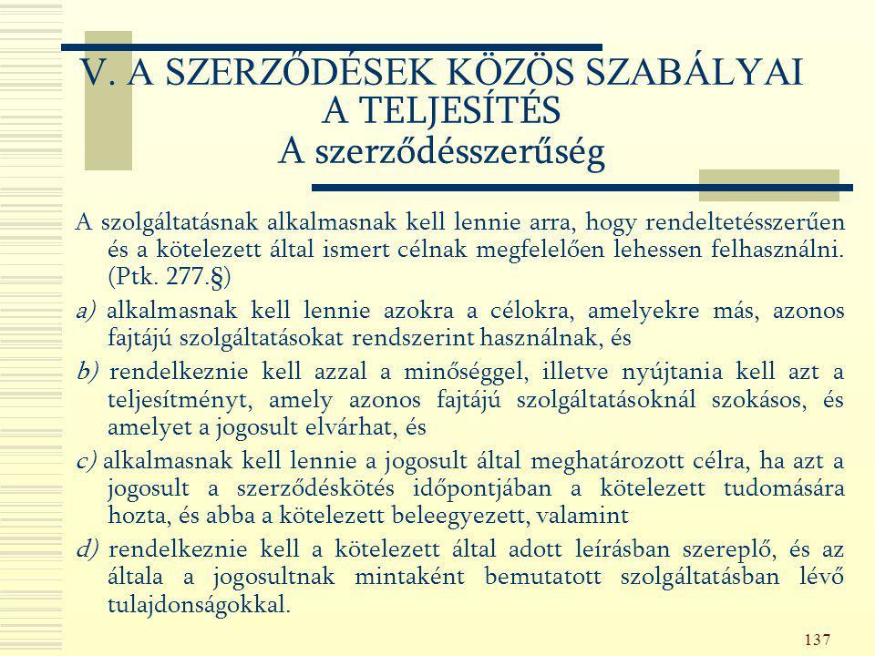 V. A SZERZŐDÉSEK KÖZÖS SZABÁLYAI A TELJESÍTÉS A szerződésszerűség