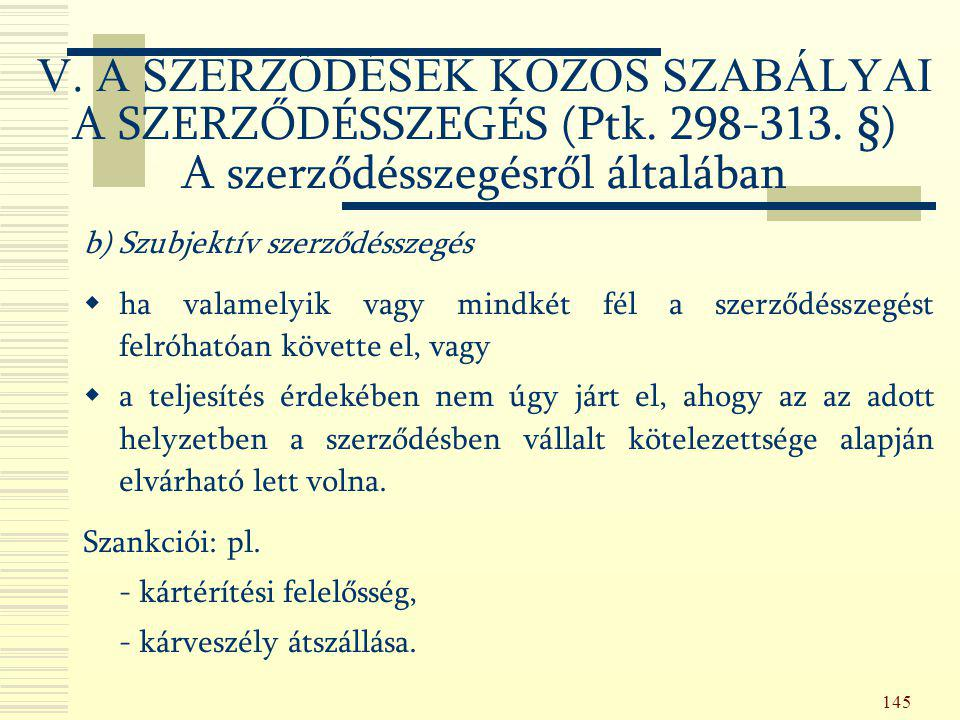 V. A SZERZŐDÉSEK KÖZÖS SZABÁLYAI A SZERZŐDÉSSZEGÉS (Ptk. 298-313