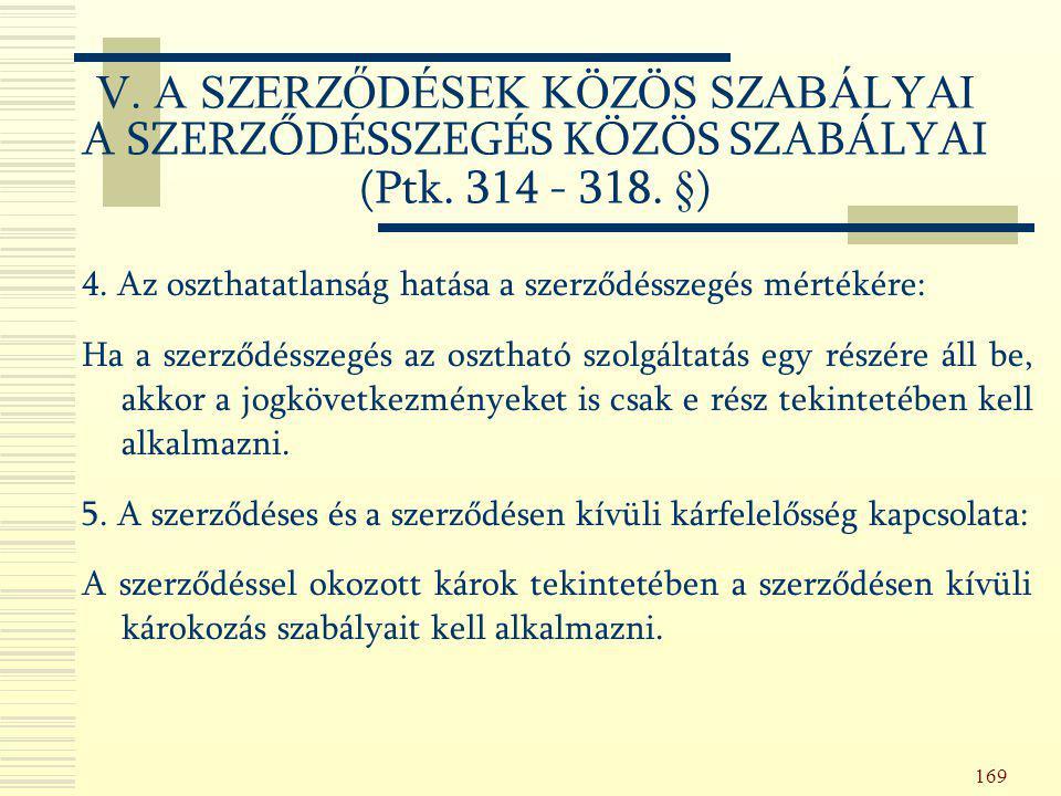 V. A SZERZŐDÉSEK KÖZÖS SZABÁLYAI A SZERZŐDÉSSZEGÉS KÖZÖS SZABÁLYAI (Ptk. 314 - 318. §)