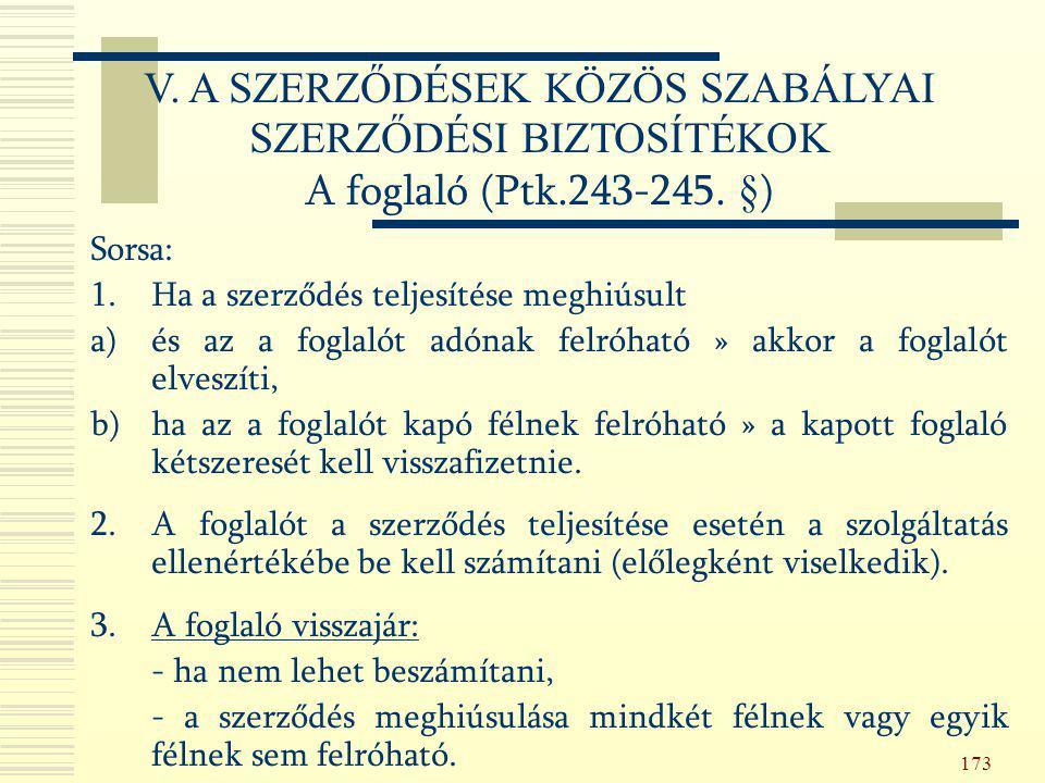 V. A SZERZŐDÉSEK KÖZÖS SZABÁLYAI SZERZŐDÉSI BIZTOSÍTÉKOK