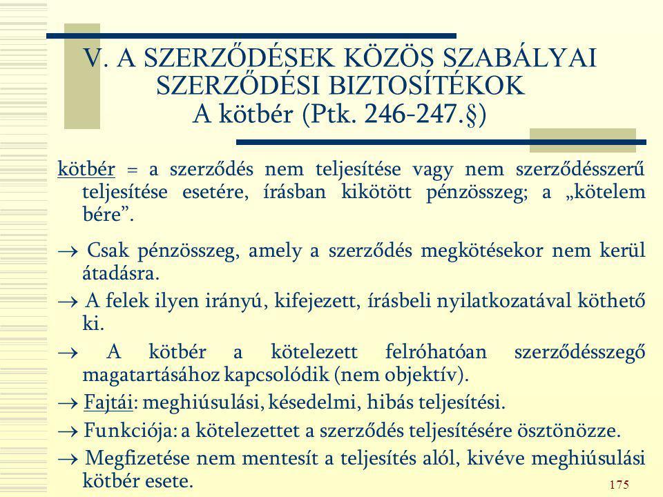 V. A SZERZŐDÉSEK KÖZÖS SZABÁLYAI SZERZŐDÉSI BIZTOSÍTÉKOK A kötbér (Ptk