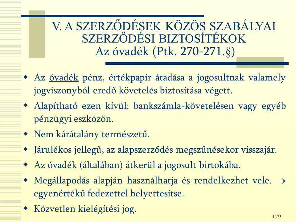 V. A SZERZŐDÉSEK KÖZÖS SZABÁLYAI SZERZŐDÉSI BIZTOSÍTÉKOK Az óvadék (Ptk. 270-271.§)