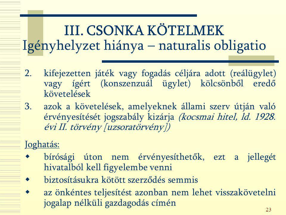 III. CSONKA KÖTELMEK Igényhelyzet hiánya – naturalis obligatio