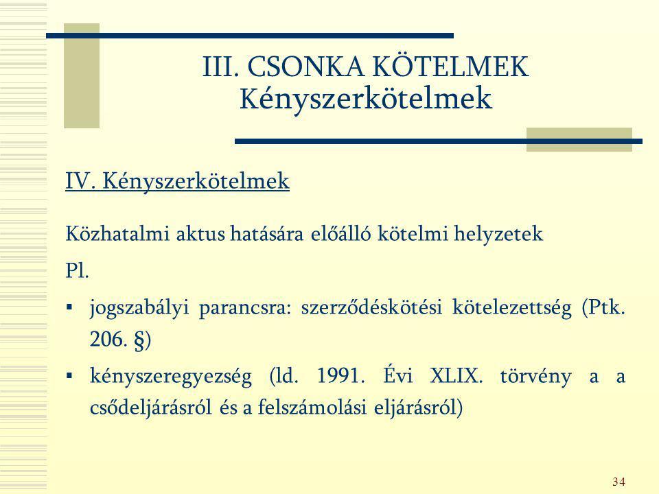 III. CSONKA KÖTELMEK Kényszerkötelmek