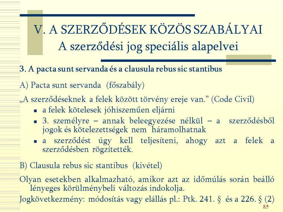 V. A SZERZŐDÉSEK KÖZÖS SZABÁLYAI A szerződési jog speciális alapelvei