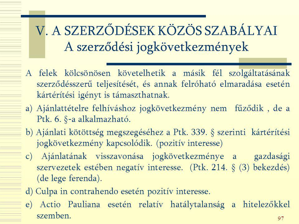 V. A SZERZŐDÉSEK KÖZÖS SZABÁLYAI A szerződési jogkövetkezmények