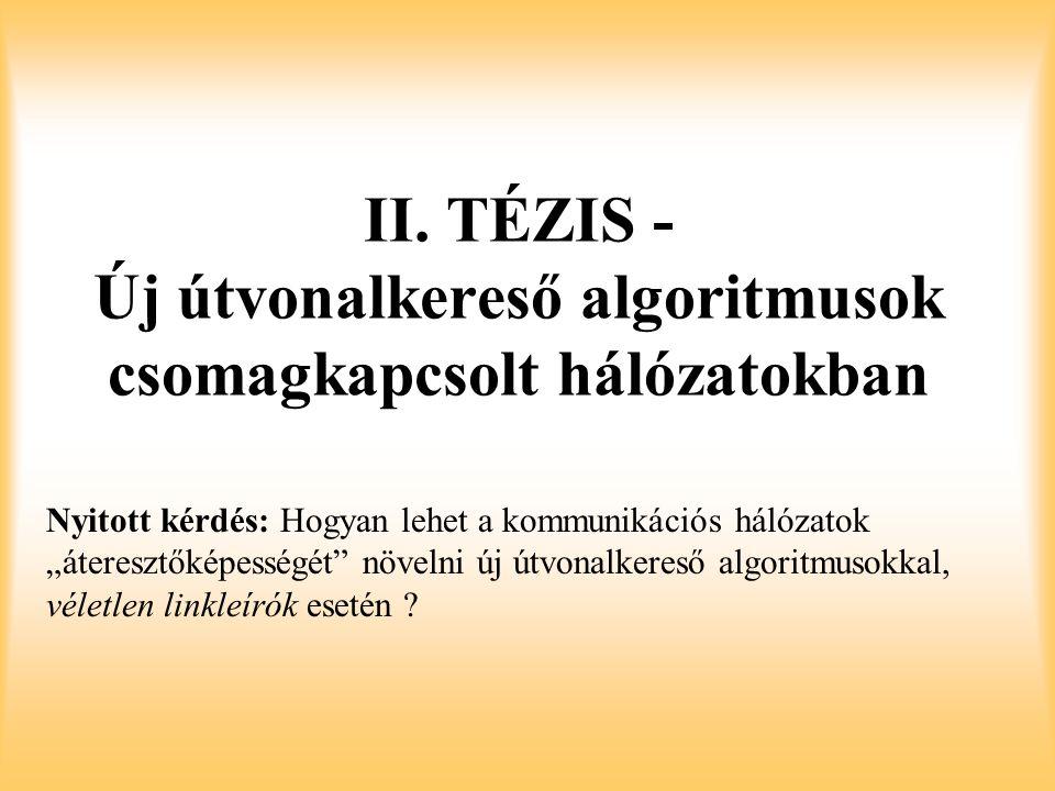 II. TÉZIS - Új útvonalkereső algoritmusok csomagkapcsolt hálózatokban