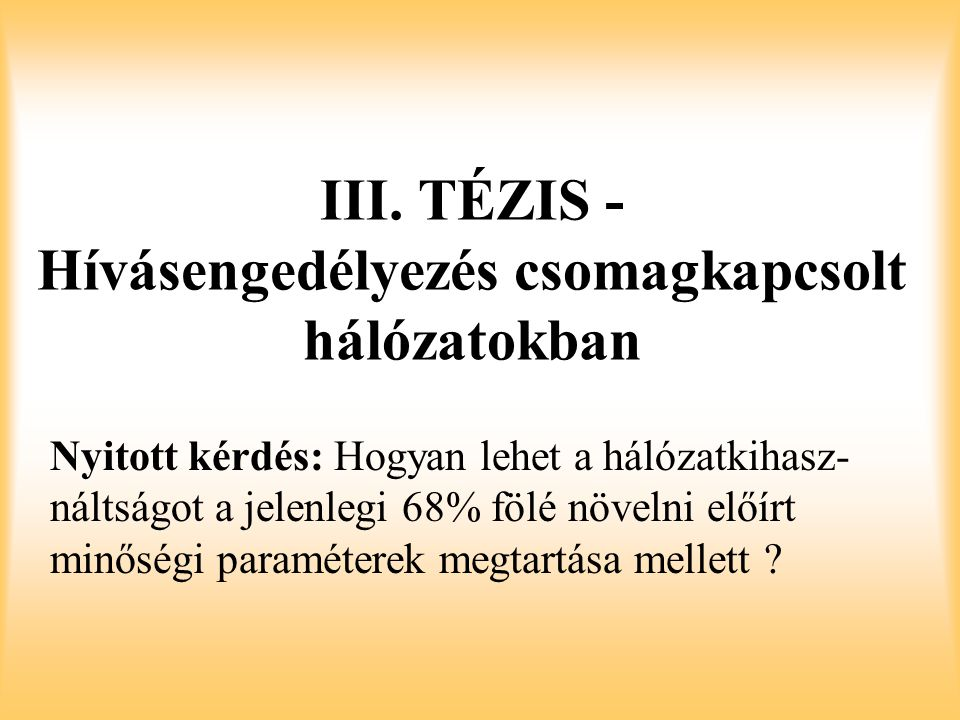 III. TÉZIS - Hívásengedélyezés csomagkapcsolt hálózatokban