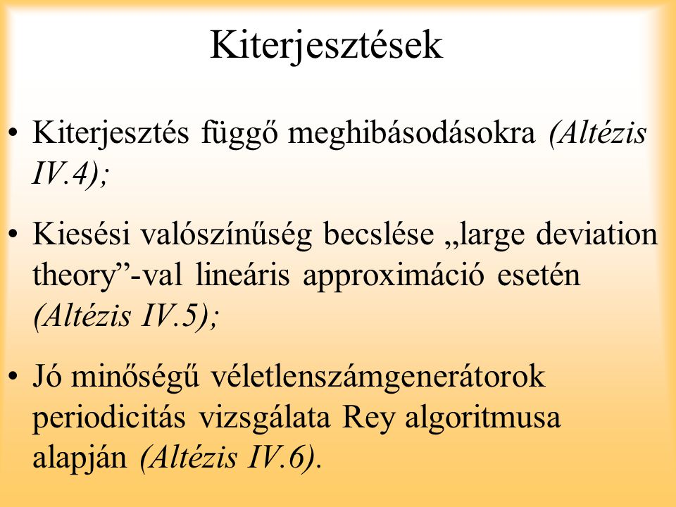 Kiterjesztések Kiterjesztés függő meghibásodásokra (Altézis IV.4);