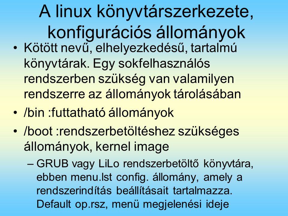 A linux könyvtárszerkezete, konfigurációs állományok