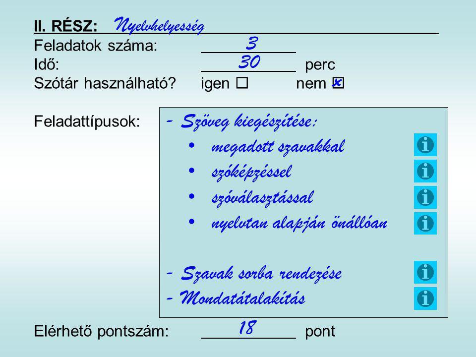 - Szöveg kiegészítése: megadott szavakkal szóképzéssel szóválasztással