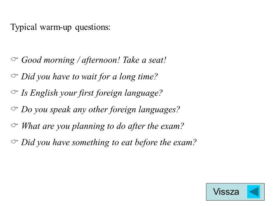 Typical warm-up questions: