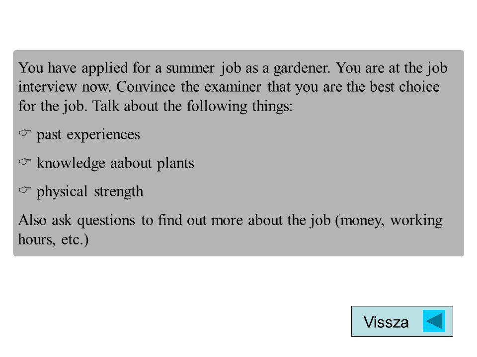 You have applied for a summer job as a gardener